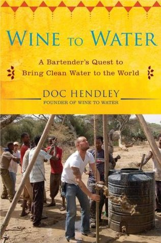 Wine to Water by Doc Hendley