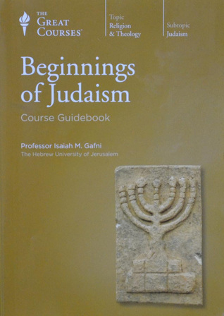 Beginnings Of Judaism by Isaiah M. Gafni