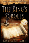 The King's Scrolls by Jaye L. Knight