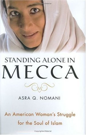 Standing Alone in Mecca by Asra Nomani
