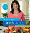 The New Holly Clegg Trim & Terrific Cookbook