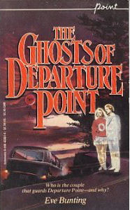 The Ghosts of Departure Point by Eve Bunting