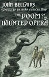 The Doom of the Haunted Opera (Lewis Barnavelt, #6)