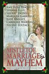 Mistletoe, Marriage, and Mayhem by Amy Rose Bennett