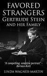 Favored Strangers: Gertrude Stein and Her Family