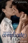 Complicate Me by M.  Robinson