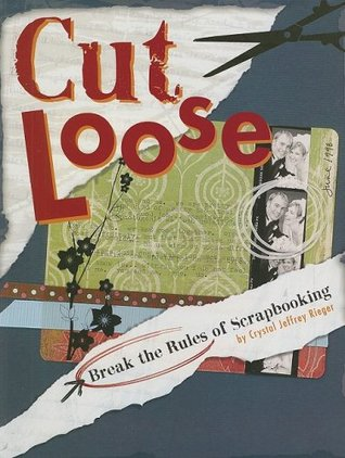 Cut Loose by Crystal Jeffrey Rieger
