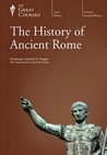 The History of Ancient Rome (Great Courses, #340)