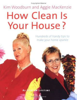 How Clean is Your House by Aggie MacKenzie