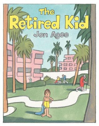 The Retired Kid by Jon Agee