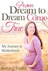 From Dream to Dream Come True: My Journey to Motherhood