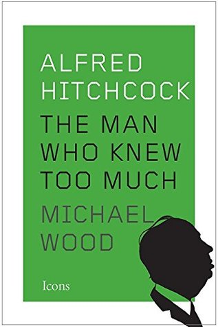 Alfred Hitchcock: The Man Who Knew Too Much (Icons)