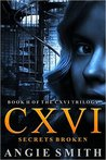 CXVI: Secrets Broken (CXVI Trilogy, #2)