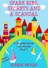 Spare Ribs, Secrets and a Scandal (A Charlotte Denver Cozy Mystery Book 3)