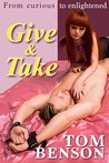Give & Take: A Tale of Erotica