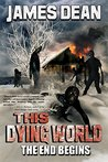 This Dying World by James    Dean