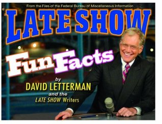 Late Show Fun Facts by David Letterman