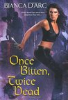 Once Bitten Twice Dead (Guardians of the Dark, #2)