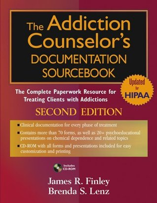 The Addiction Counselor's Documentation Sourcebook (Paperback, 2005)