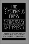 The Mysterious Press Anniversary Anthology: Celebrating 25 Years