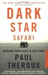 Dark Star Safari by Paul Theroux
