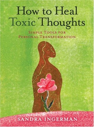 How to Heal Toxic Thoughts by Sandra Ingerman