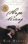 Hope Rising: Stories from the Ranch of Rescued Dreams