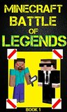 Minecraft: Battle of Legends Book 1 (An Unofficial Minecraft Book): Minecraft Books, Minecraft Handbook, Minecraft Comics, Minecraft Books for Kids
