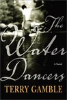 The Water Dancers: A Novel