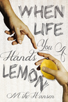 When Life Hands You A Lemon by Mike   Hansen