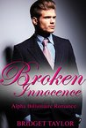 Broken Innocence Boxed Set: The Entire Alpha Billionaire Romance Series Books 1-5: Complete Box Set Of Alpha Billionaire Romance Series