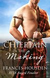 Chieftain In The Making (Chieftain Series, #3)