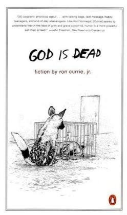 God Is Dead by Ron Currie Jr.
