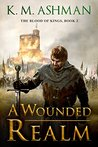A Wounded Realm (The Blood of Kings #2)
