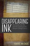 Disappearing Ink: The Insider, the FBI, and the Looting of the Kenyon College Library (Kindle Single)