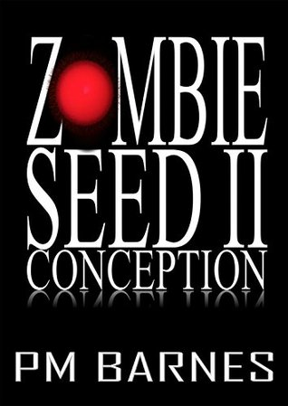Conception (Zombie Seed #2)