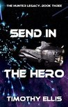 Send in the Hero (The Hunter Legacy #3)