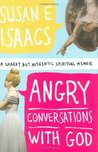 Angry Conversations with God: A Snarky but Authentic Spiritual Memoir