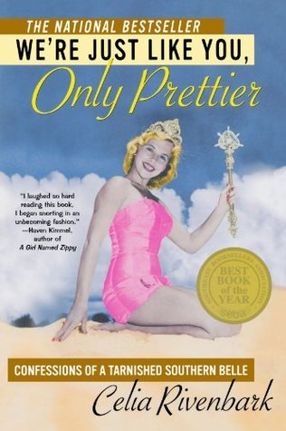 We're Just Like You, Only Prettier: Confessions of a Tarnished Southern Belle