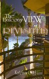 The Balcony View Revisited (The Balcony View Books Book 1)