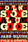 Rolling Stone Album Guide: All New Reviews (The Definitive Guide to the Best of Rock, Pop, Rap, Jazz, Blues, Country, Soul, Folk & Gospel)