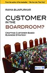 Customer in the Boardroom?: Crafting Customer-Based Business Strategy (Response Books)