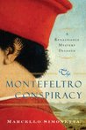 The Montefeltro Conspiracy: A Renaissance Mystery Decoded