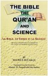 The Bible, Quran and Science: Holy Scriptures Examined in the Light of Modern Knowledge