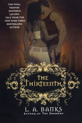 The Thirteenth by L.A. Banks