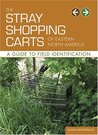The Stray Shopping Carts of Eastern North America: A Guide to Field Identification