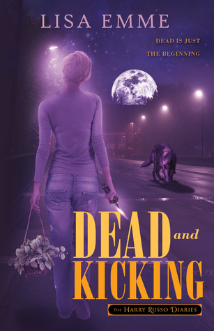 Harry Russo Diaries 01 - Dead and Kicking - Lisa Emme