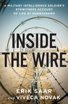 Inside the Wire: A Military Intelligence Soldier's Eyewitness Account of Life at Guantanamo
