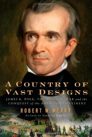 A Country of Vast Designs by Robert W. Merry