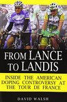 From Lance to Landis: Inside the American Doping Controversy at the Tour de France